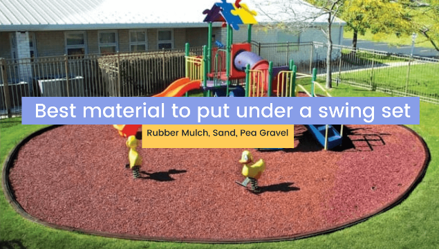 Best material to put under a swing set